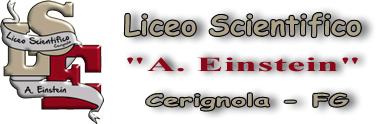 "Liceo Scientifico ""A. Einstein"" - Cerignola"